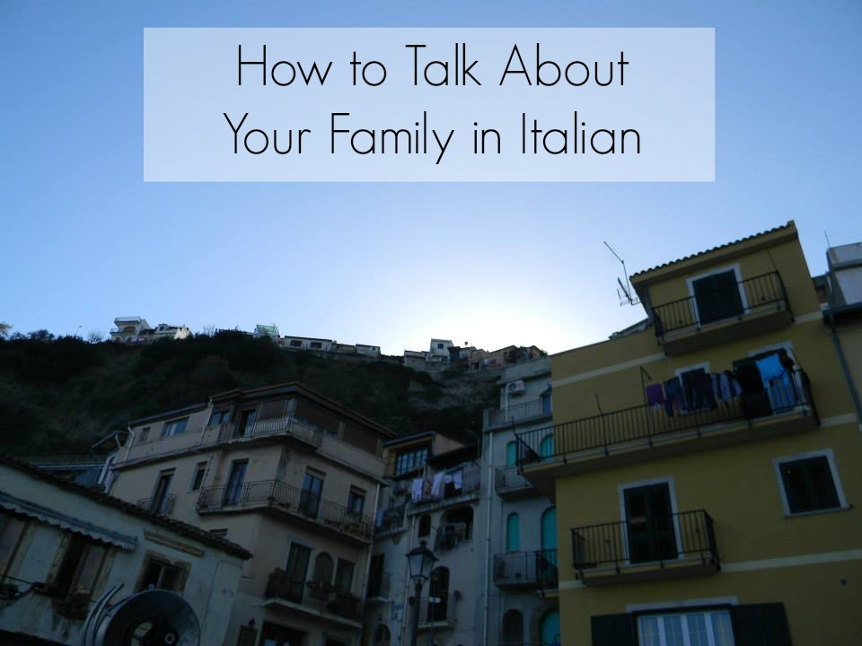 How to Talk About Your Family in Italian