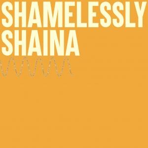 Shamlessly Shaina