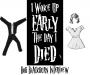 Artwork for Bob Blackburn Interview: I Woke Up Early The Day I Died