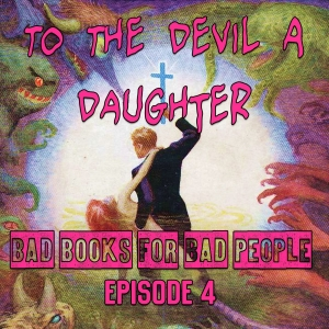 Episode 4: To the Devil a Daughter - The Real Devil is Taxes
