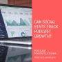 Artwork for Can Social Stats Track Your Podcast's Growth? [Episode 196]