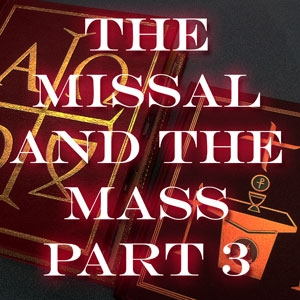 FBP 341 - The Missal And The Mass, Pt. 3