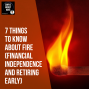 Artwork for E77 7 Things to Know About Financial Independence and Retiring Early (FIRE)