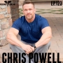 Artwork for EP.123 | Chris Powell - Hard Work, Respect, & Kindness: How Do You Change The World While Dealing With Depression?
