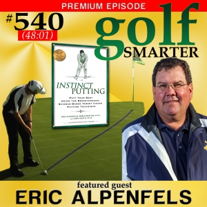 540 Premium: Better Putting Distance Control with Pinehurst Director of Instruction, Eric Alpenfels