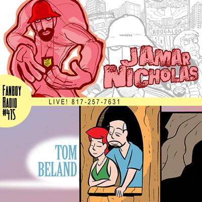 Fanboy Radio #415 - Jamar Nicholas & Tom Beland LIVE