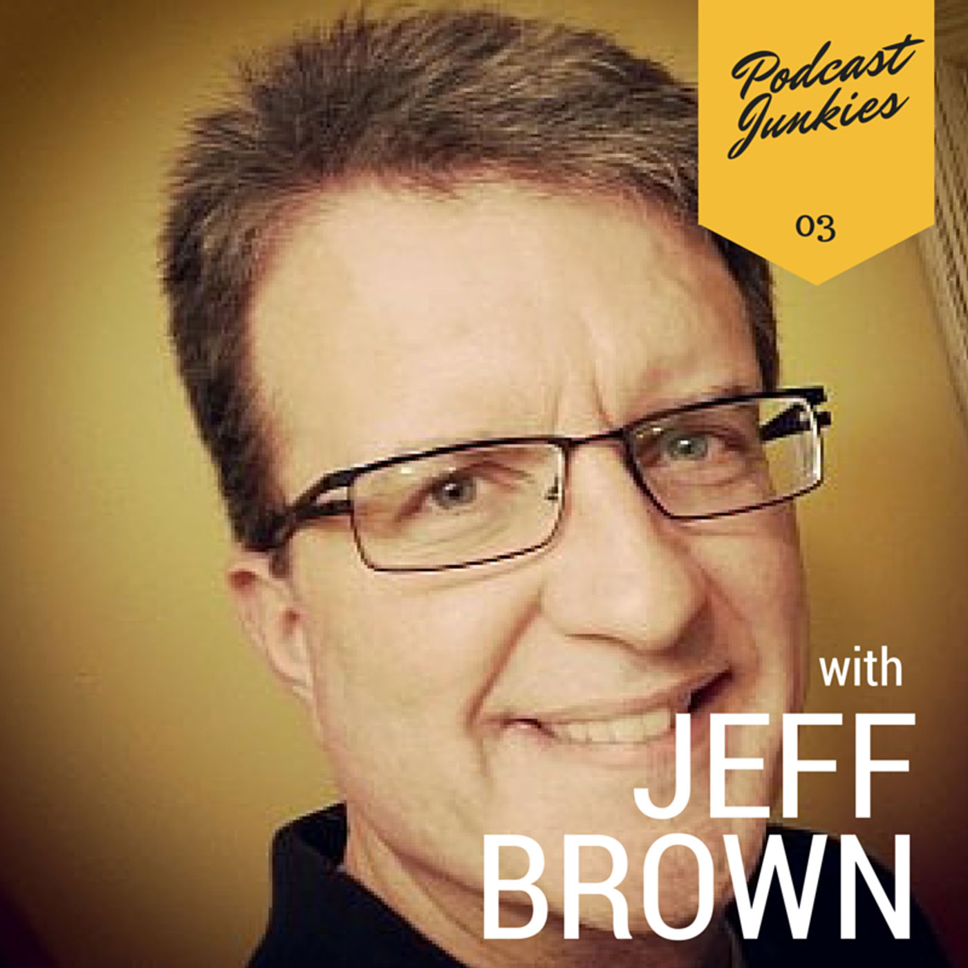 11 Apr 2014 003 Jeff Brown | With 26 Years As A Broadcaster, He Was Born to Podcast
