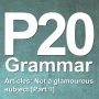 Artwork for P20 [PART 1] Grammar: Articles (Not a glamourous subject) Intro / Countable & Uncountable Nouns