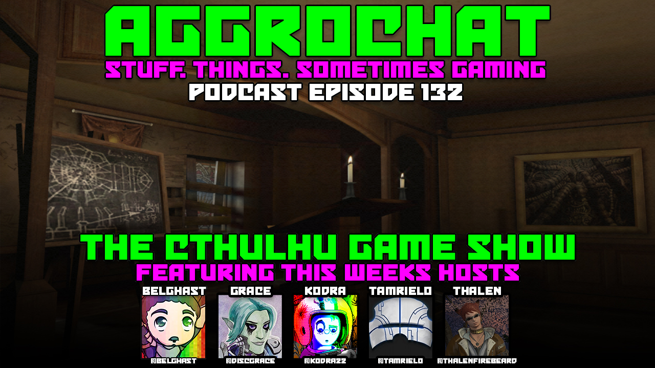 AggroChat #132 - The Cthulhu Game Show