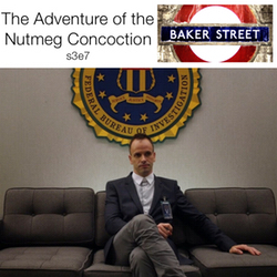 s3e7 The Adventure of the Nutmeg Concoction