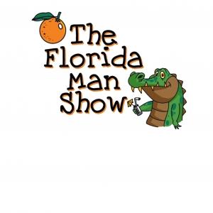 The Florida Man Show
