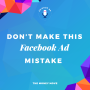 Artwork for Don't Make This Facebook Ad Mistake