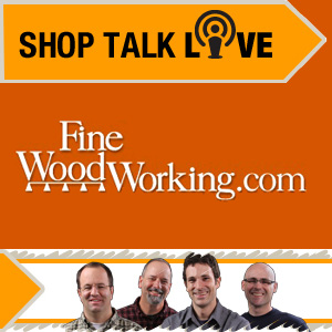 Shop Talk Live 17: How Your Hand Tools Are Made