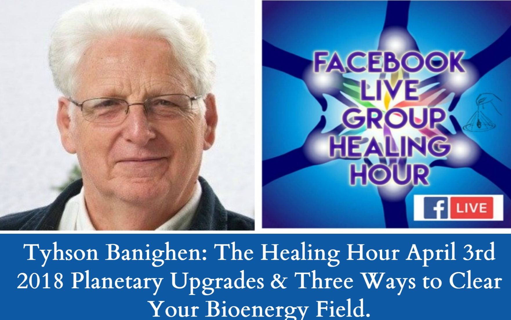 Artwork for Tyhson Banighen: The Healing Hour April 3rd 2018:Planetary Upgrades & Three Ways to Clear Your Bioenergy Field.