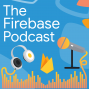 Artwork for Welcome to the Firebase Podcast