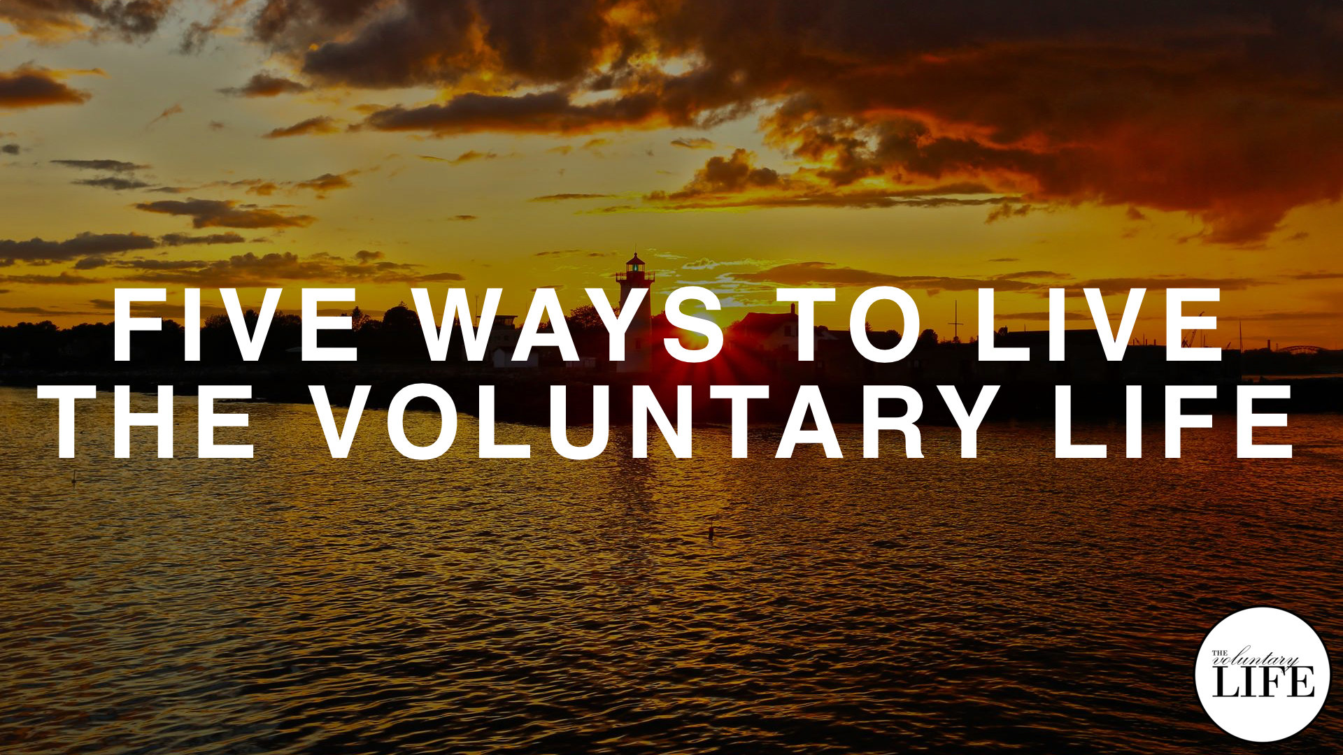 306 Five Ways To Live The Voluntary Life