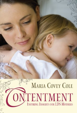 """Contentment—Inspiring Insights for LDS Mothers,"" by Maria Covey Cole"