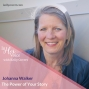 Artwork for The Power Of Your Story with Johanna Walker