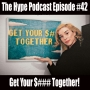 Artwork for The Hype Podcast Episode #42 Get your (itunes edit) together oct 12 15