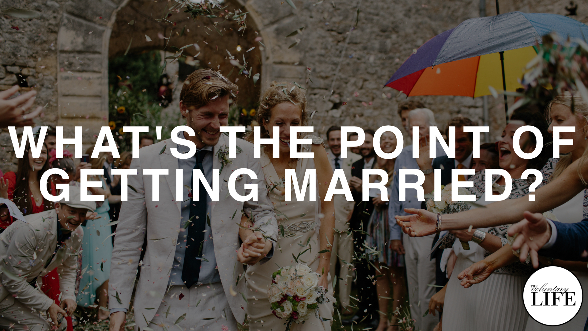 311 What Is The Point Of Getting Married?