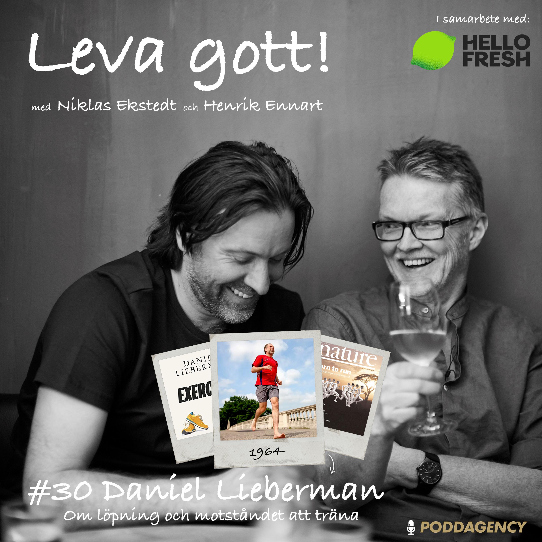#30 Daniel Lieberman – Om löpning och motståndet att träna