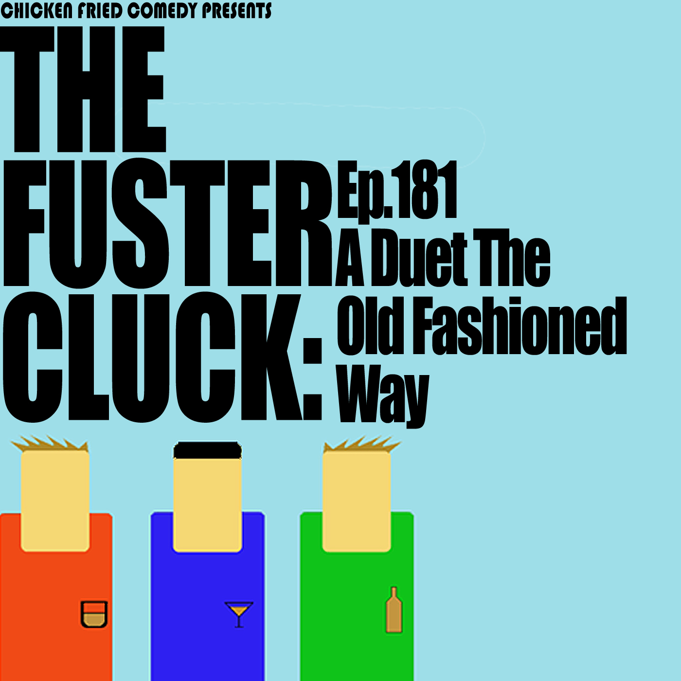 The Fustercluck Ep 181: A Duet the Old Fashioned Way