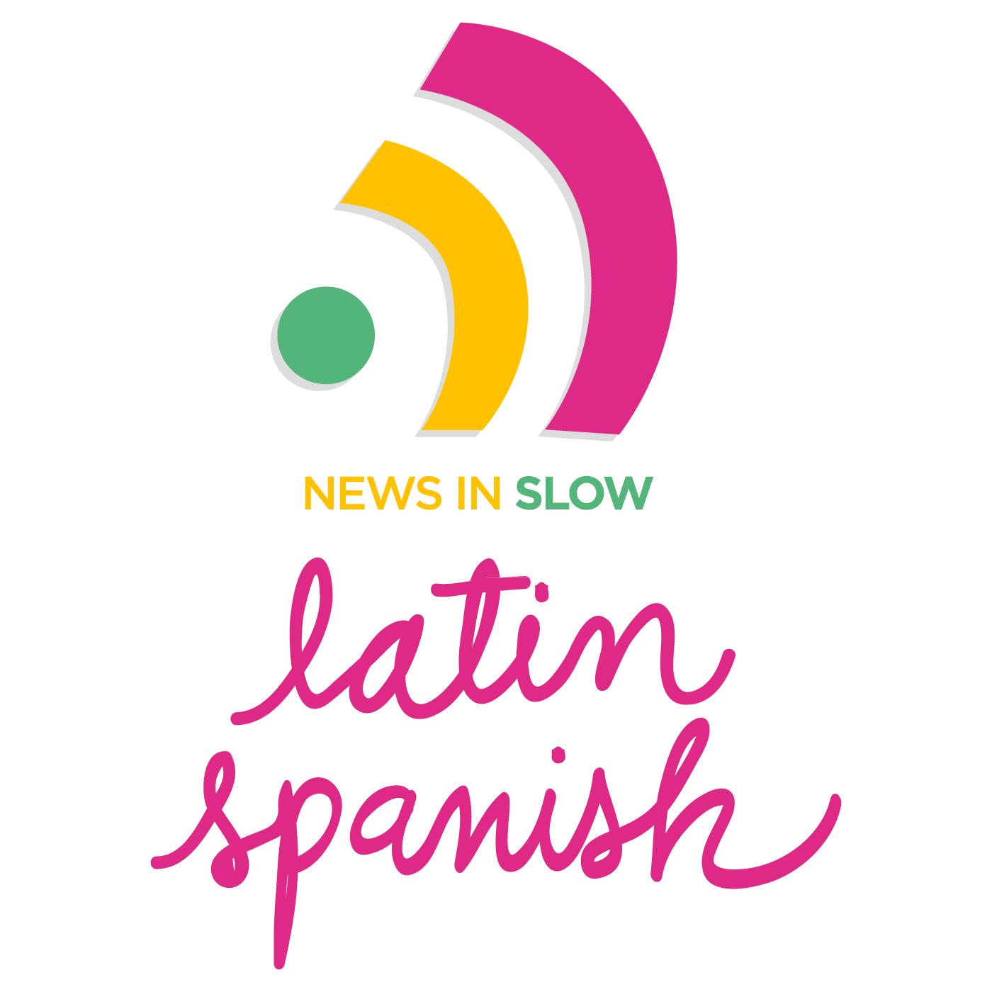 News in Slow Spanish Latino - Episode# 65 - Intermediate Spanish Weekly Show