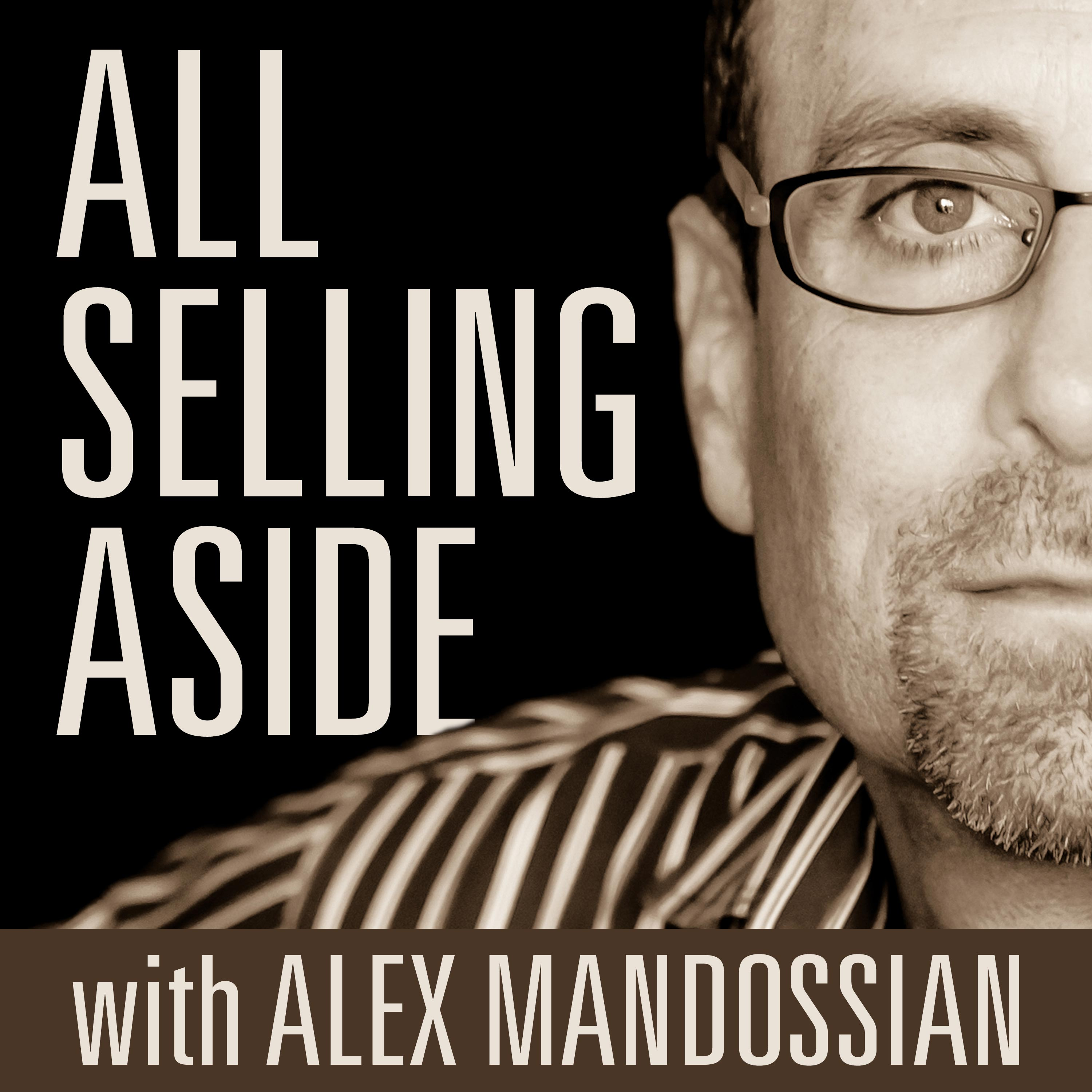 All Selling Aside with Alex Mandossian |