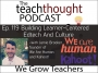 Artwork for The TeachThought Podcast Ep. 119 Building Learner-Centered Edtech And Culture