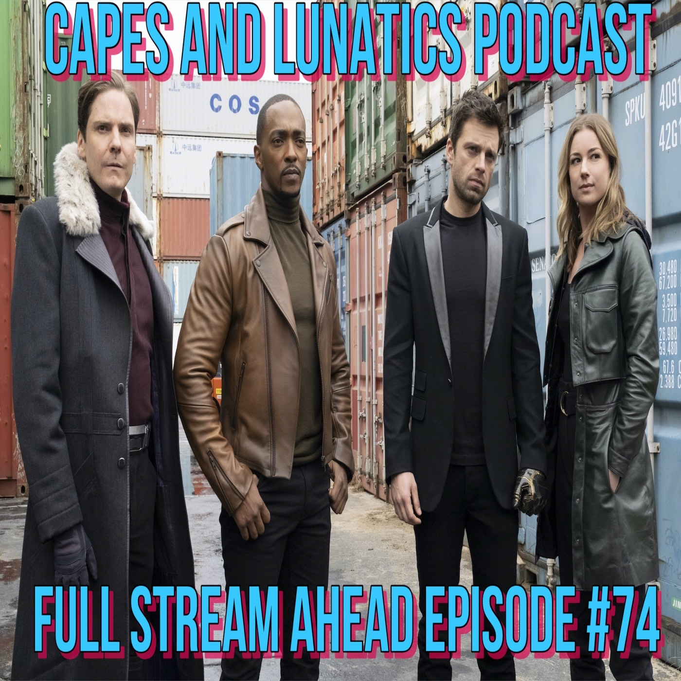 Full Stream Ahead Ep #74: The Falcon and The Winter Soldier Episode 3