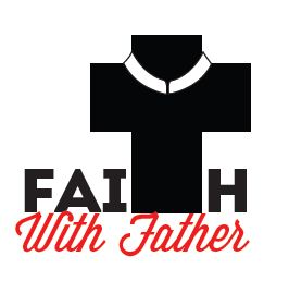 Faith With Father - ASH WEDNESDAY