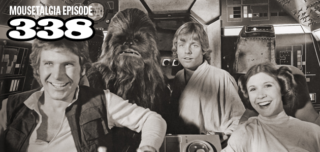 Mousetalgia Episode 338: Star Wars then and now; Stephen Stanton