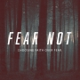 Artwork for Fear Not Part 1