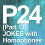 Artwork for P24 [Part 11] Jokes with Homophones
