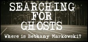 Searching For Ghosts Where Is Bethany Markowski Libsyn Directory
