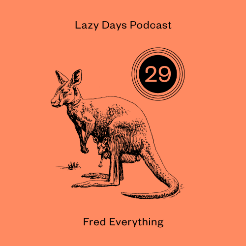 LAZY DAYS PODCAST TWENTY NINE