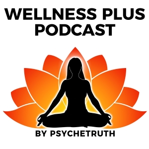 Wellness Plus Podcast