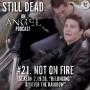 Artwork for Still Dead #21. Not on Fire. (S2.19-20)