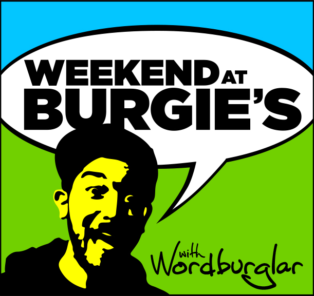 EPISODE 11 - Weekend at Burgie's w/ Jesse Dangerously