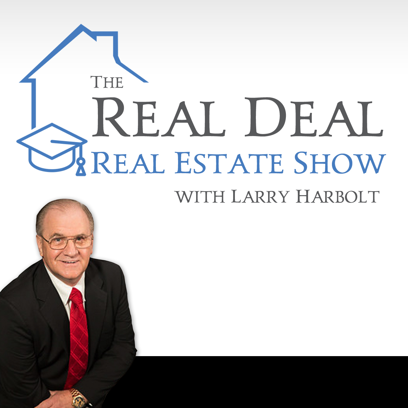 The Real Deal Real Estate Show with Larry Harbolt