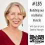 Artwork for 185: Building our resilience muscle with Sandra Younger