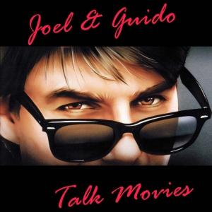 Joel and Guido Talk Movies