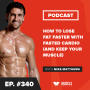 Artwork for How to Lose Fat Faster With Fasted Cardio (and Keep Your Muscle)