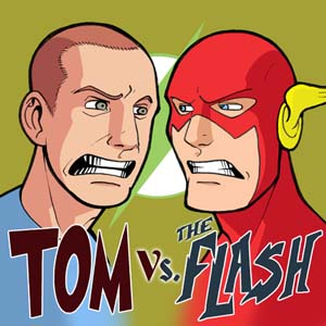 Tom vs. The Flash #189 - Death Touch of the Blue Ghost!
