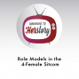 Artwork for Role Models in the 4-Female Sitcom