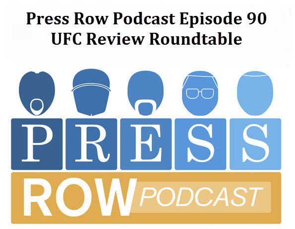 Press Row Podcast - Multi-Perspective UFC Review