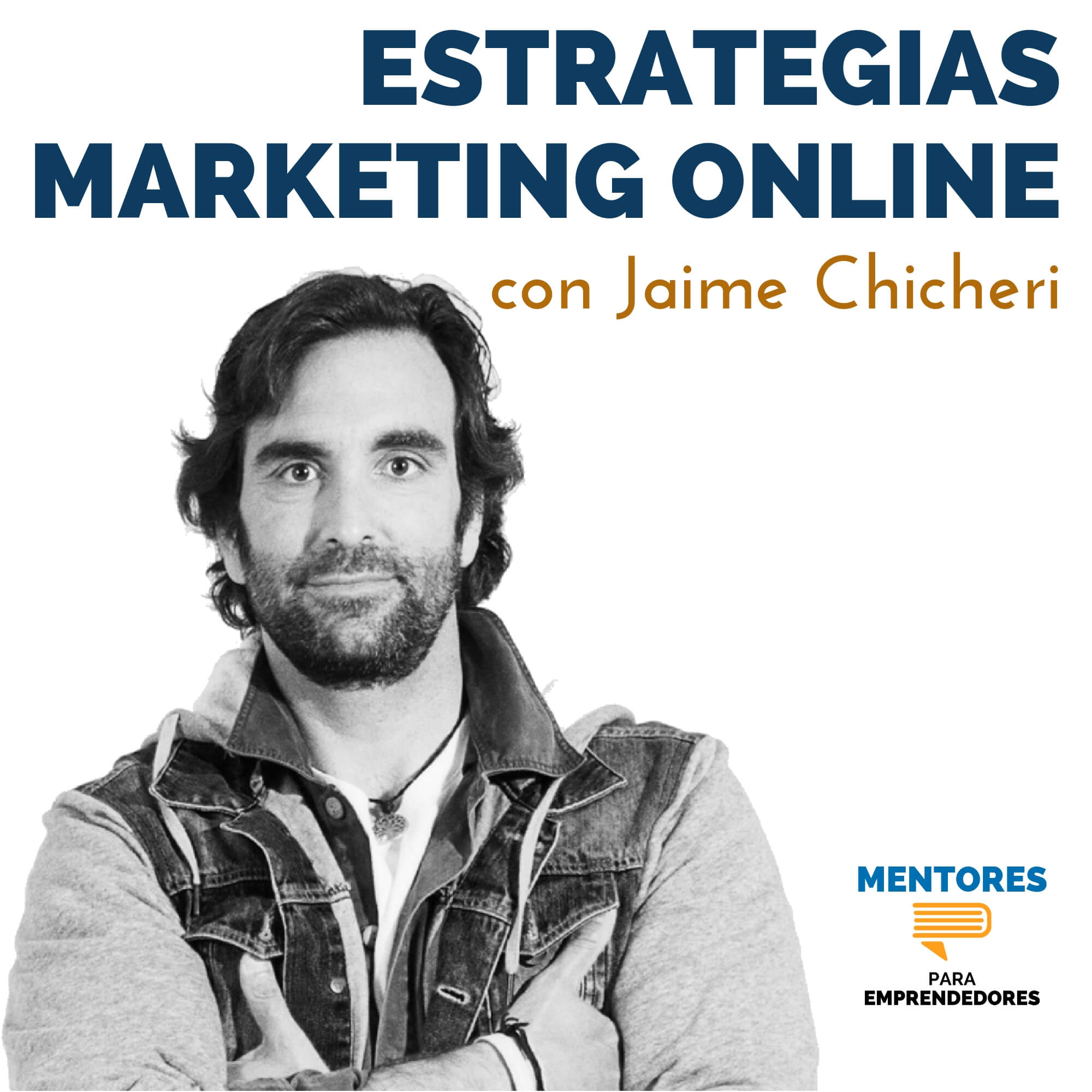 Estrategias exitosas de marketing online, con Jaime Chicheri - MENTORES