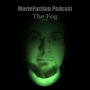 Artwork for MovieFaction Podcast - The Fog (2005)