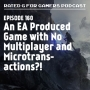 Artwork for Episode 160 - An EA Produced Game with No Multiplayer and Microtransactions?!