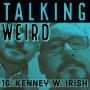 Artwork for Kenney W. Irish talks Folklore Frankensteins, Bigfoot, Cryptids